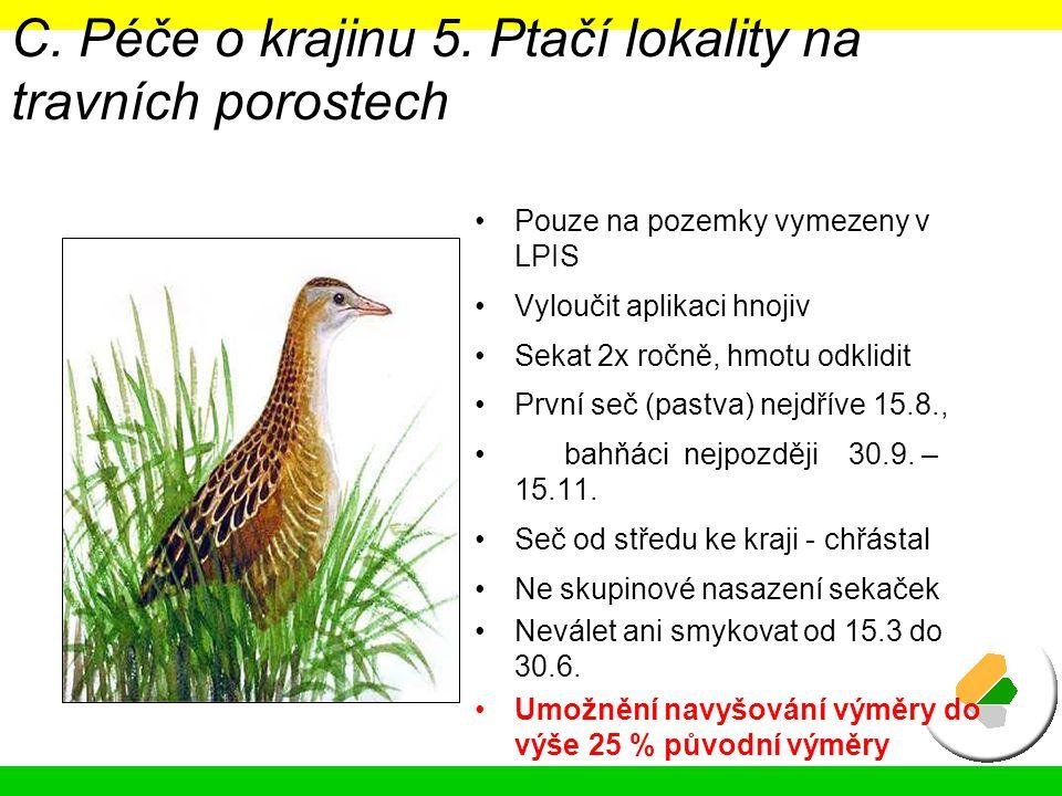 C. Péče o krajinu 5. Ptačí lokality na travních porostech