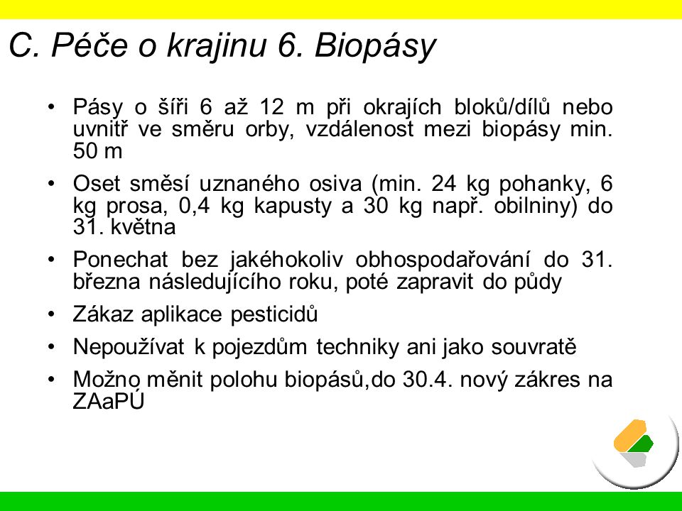 C. Péče o krajinu 6. Biopásy