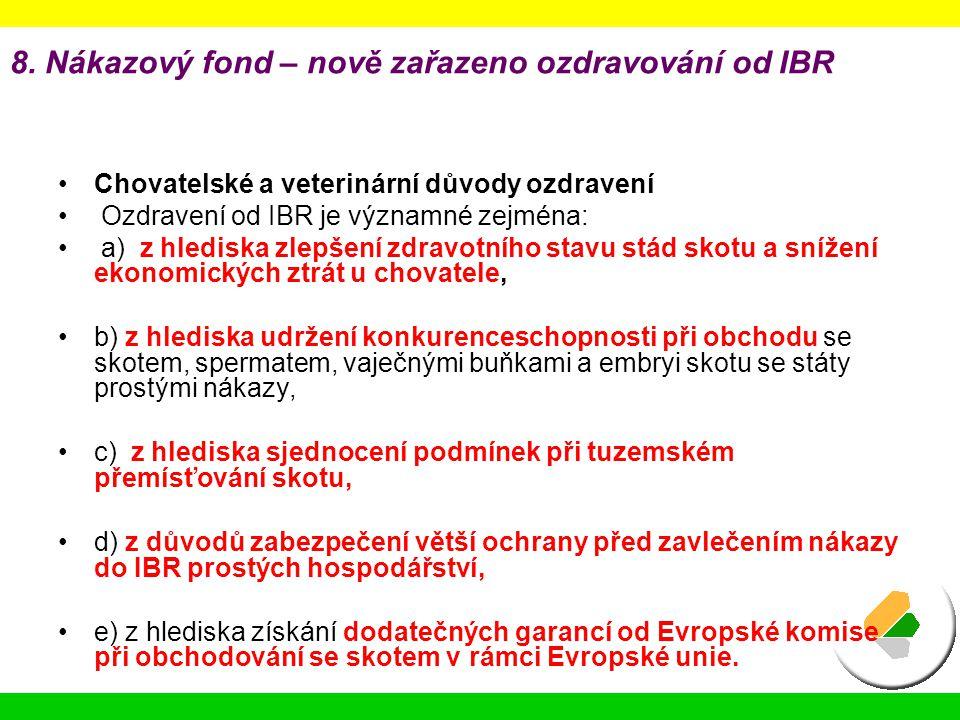 8. Nákazový fond – nově zařazeno ozdravování od IBR