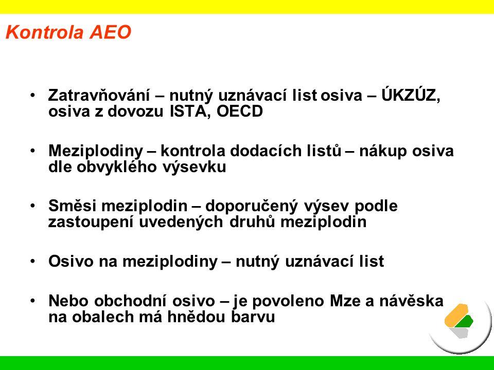 Kontrola AEO Zatravňování – nutný uznávací list osiva – ÚKZÚZ, osiva z dovozu ISTA, OECD.