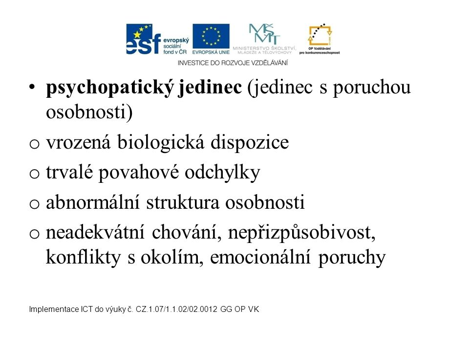 psychopatický jedinec (jedinec s poruchou osobnosti)
