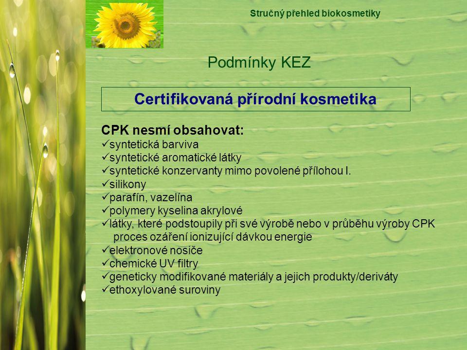 Stručný přehled biokosmetiky Certifikovaná přírodní kosmetika