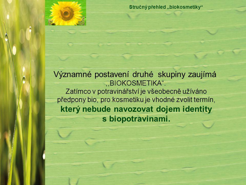 Stručný přehled ,,biokosmetiky který nebude navozovat dojem identity