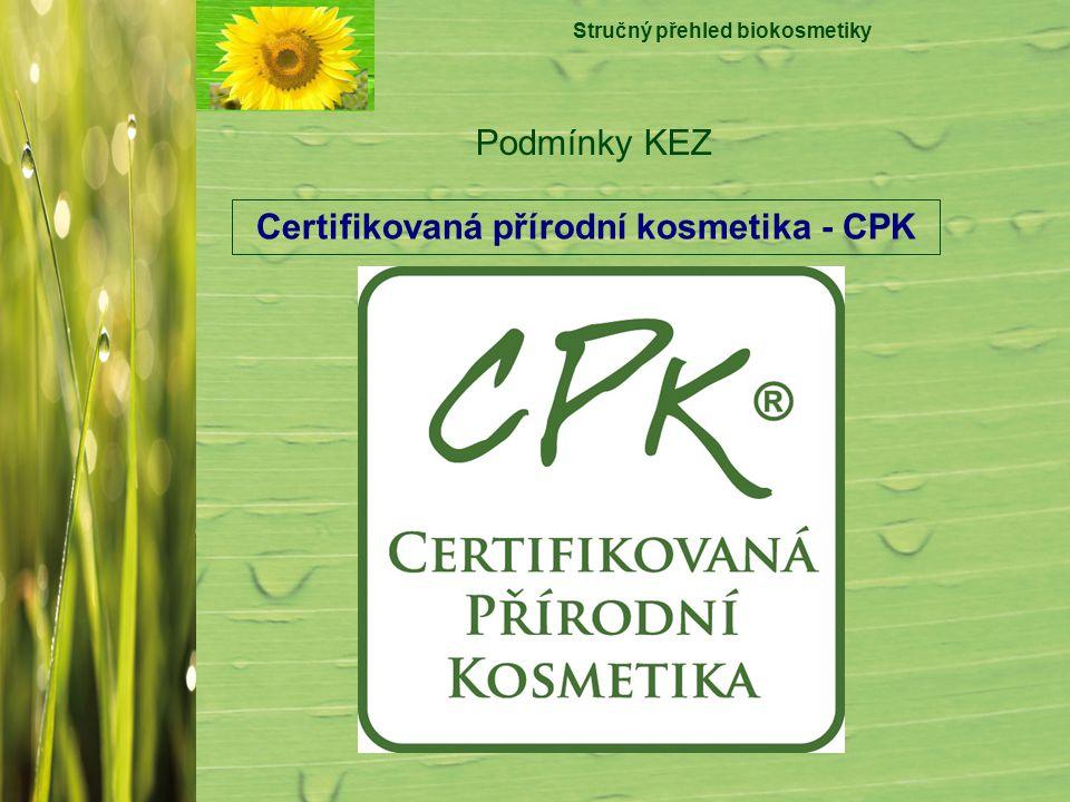 Stručný přehled biokosmetiky Certifikovaná přírodní kosmetika - CPK