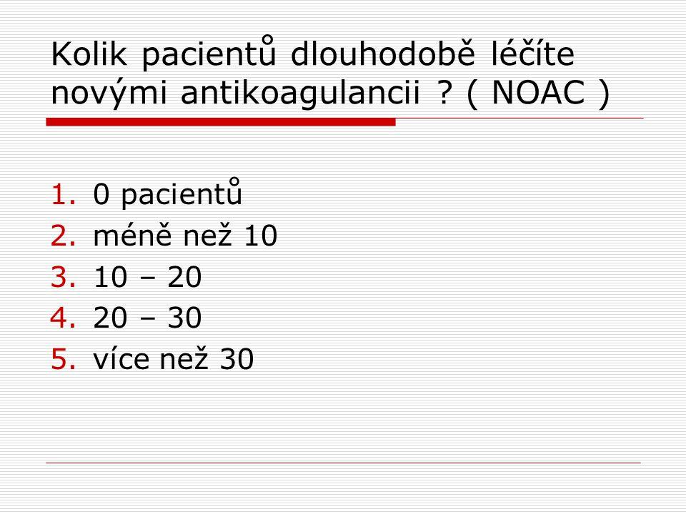 Kolik pacientů dlouhodobě léčíte novými antikoagulancii ( NOAC )