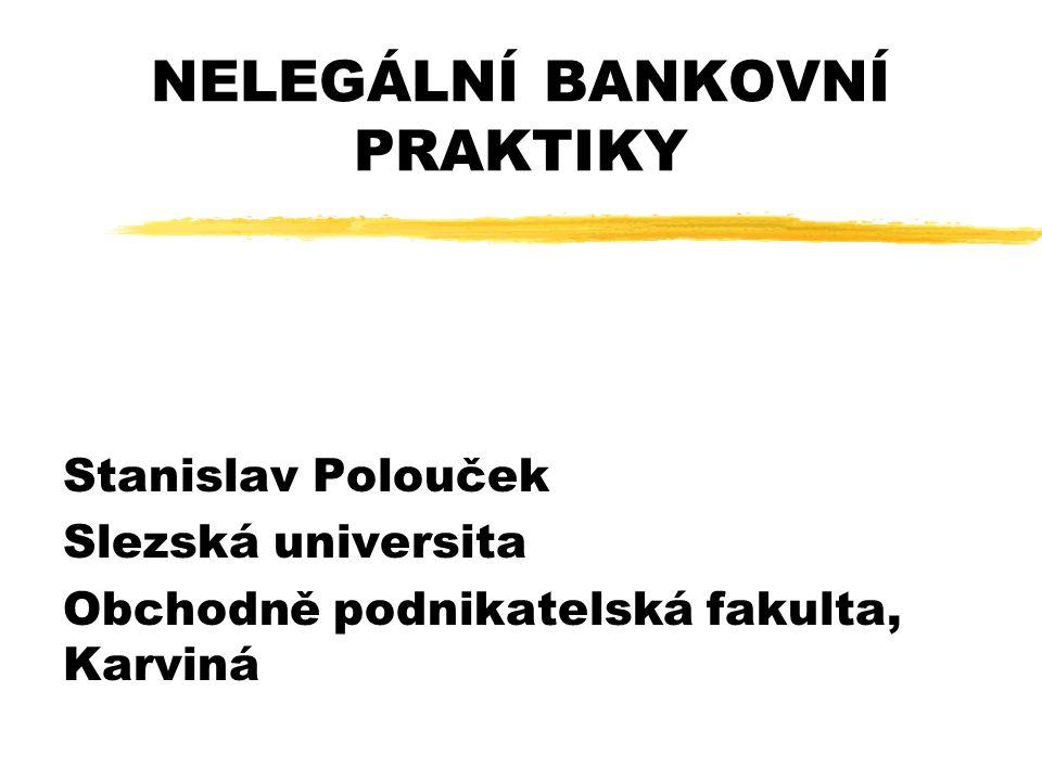 NELEGÁLNÍ BANKOVNÍ PRAKTIKY