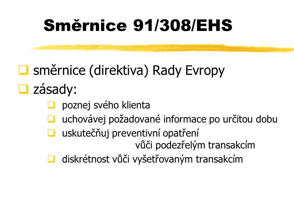 Směrnice 91/308/EHS směrnice (direktiva) Rady Evropy zásady: