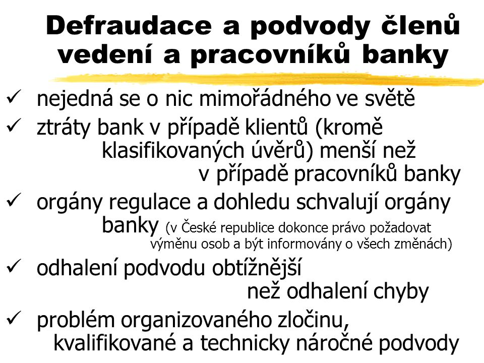 Defraudace a podvody členů vedení a pracovníků banky