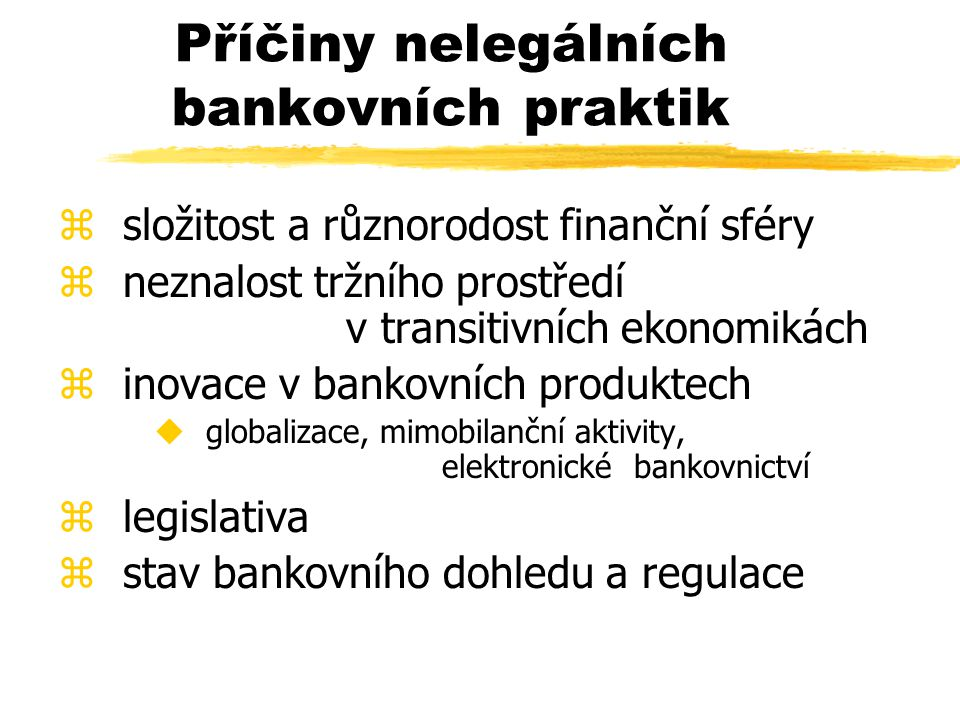 Příčiny nelegálních bankovních praktik