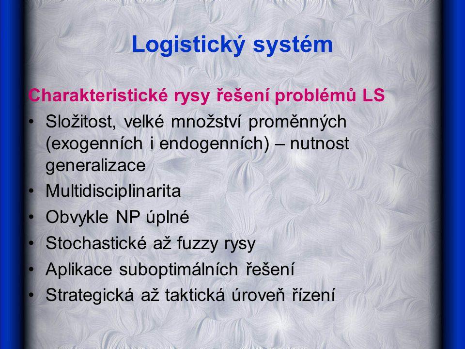 Logistický systém Charakteristické rysy řešení problémů LS