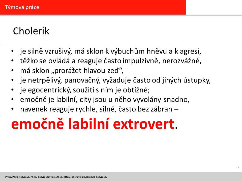 emočně labilní extrovert.