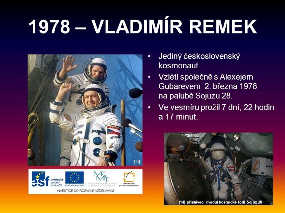 1978 – VLADIMÍR REMEK Jediný československý kosmonaut.