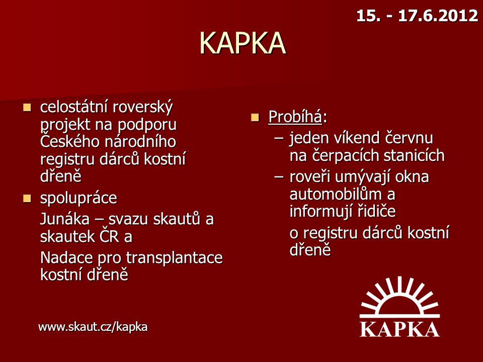 15. - 17.6.2012 KAPKA. celostátní roverský projekt na podporu Českého národního registru dárců kostní dřeně.