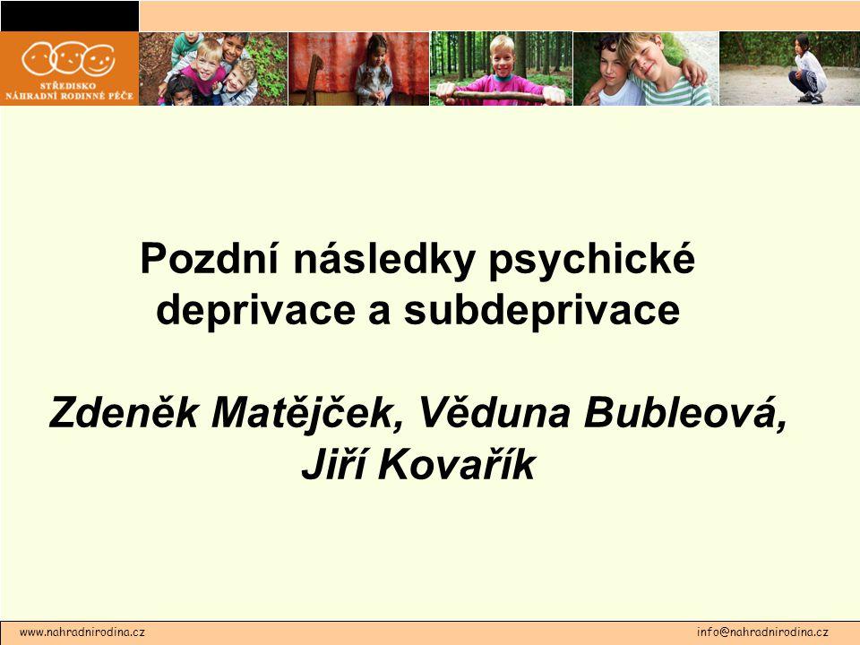 Pozdní následky psychické deprivace a subdeprivace Zdeněk Matějček, Věduna Bubleová, Jiří Kovařík