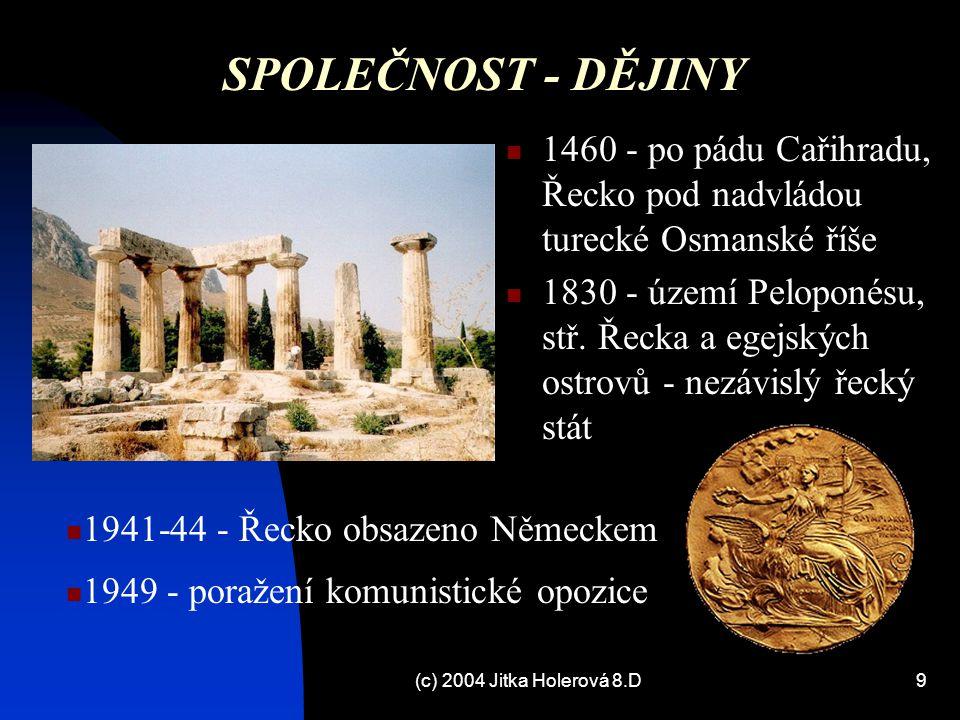 SPOLEČNOST - DĚJINY 1460 - po pádu Cařihradu, Řecko pod nadvládou turecké Osmanské říše.