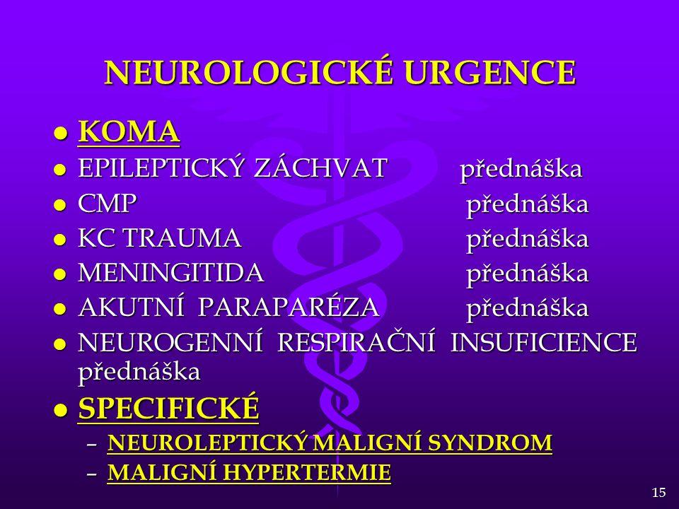 NEUROLOGICKÉ URGENCE KOMA SPECIFICKÉ EPILEPTICKÝ ZÁCHVAT přednáška