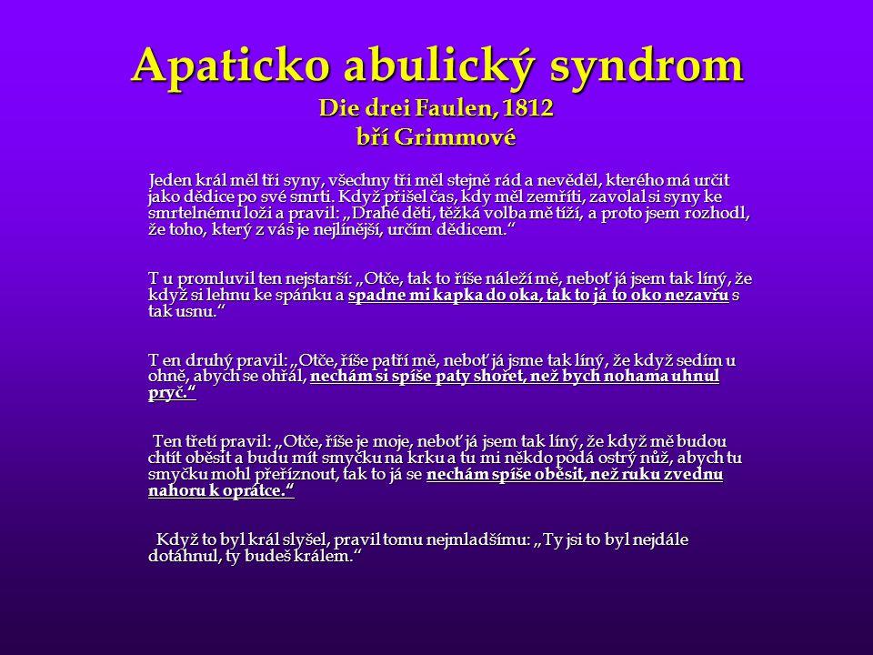 Apaticko abulický syndrom Die drei Faulen, 1812 bří Grimmové