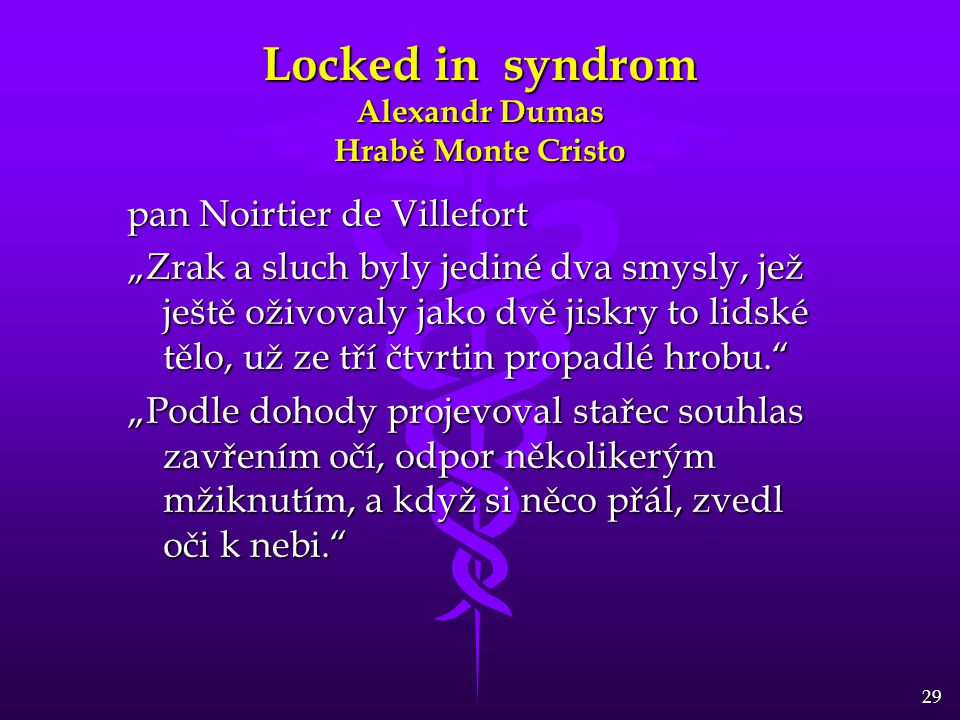 Locked in syndrom Alexandr Dumas Hrabě Monte Cristo