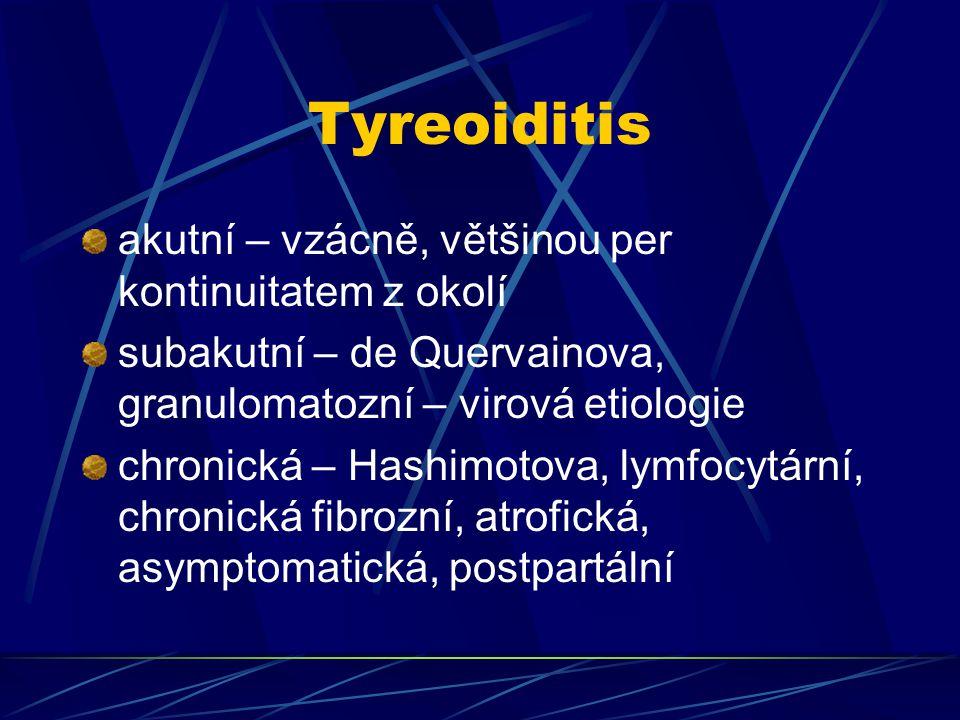 Tyreoiditis akutní – vzácně, většinou per kontinuitatem z okolí
