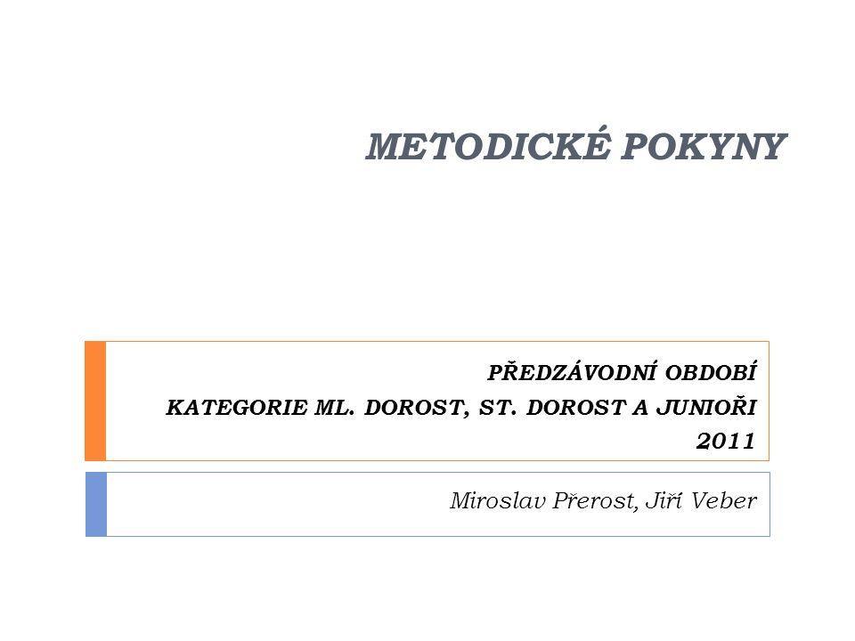 PŘEDZÁVODNÍ OBDOBÍ KATEGORIE ML. DOROST, ST. DOROST A JUNIOŘI 2011