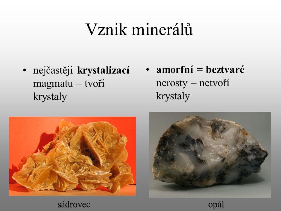Vznik minerálů nejčastěji krystalizací magmatu – tvoří krystaly