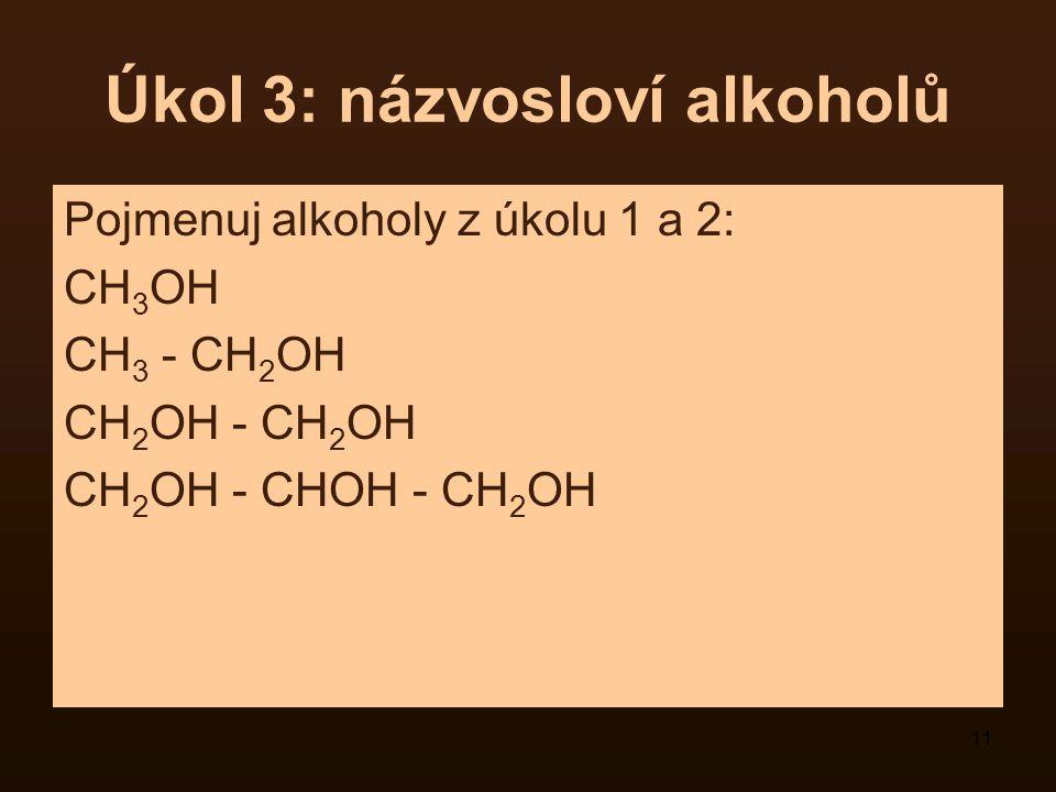 Úkol 3: názvosloví alkoholů