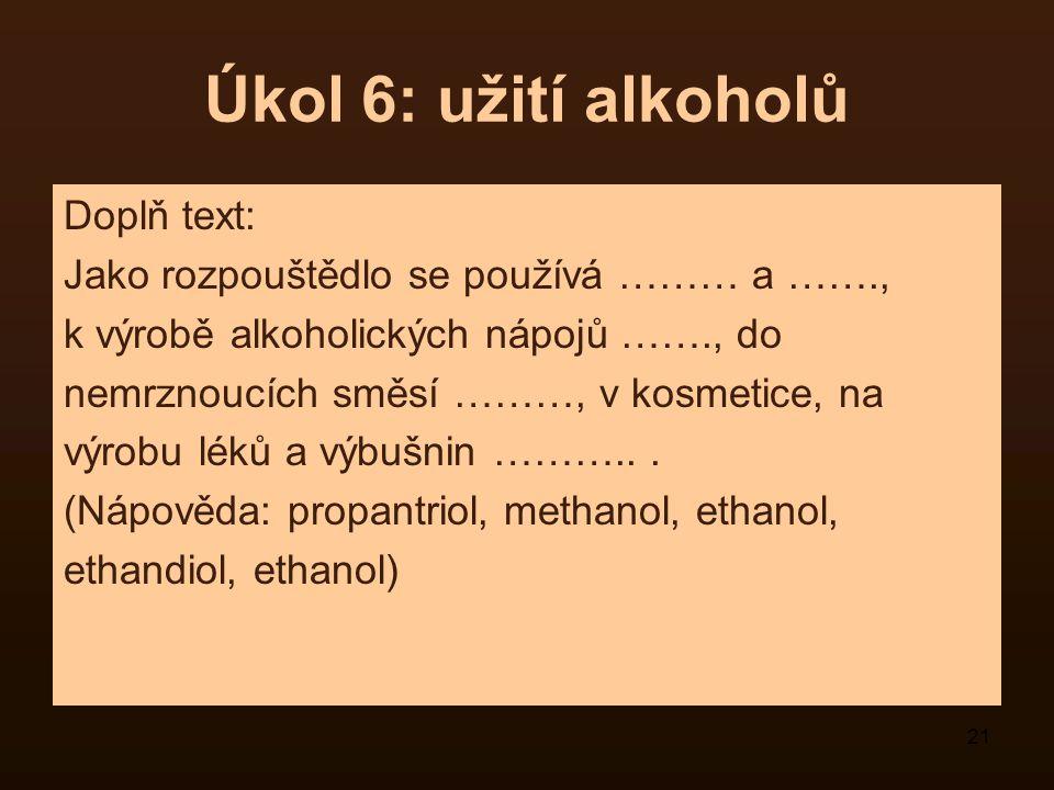 Úkol 6: užití alkoholů Doplň text: