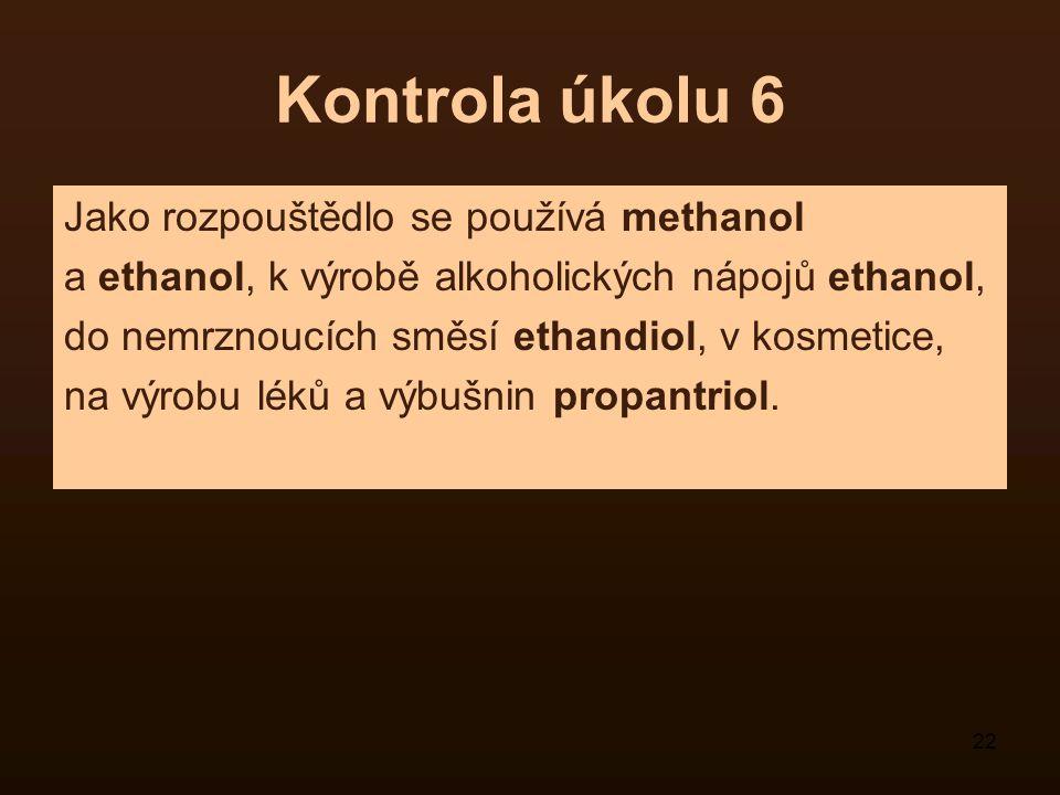 Kontrola úkolu 6 Jako rozpouštědlo se používá methanol
