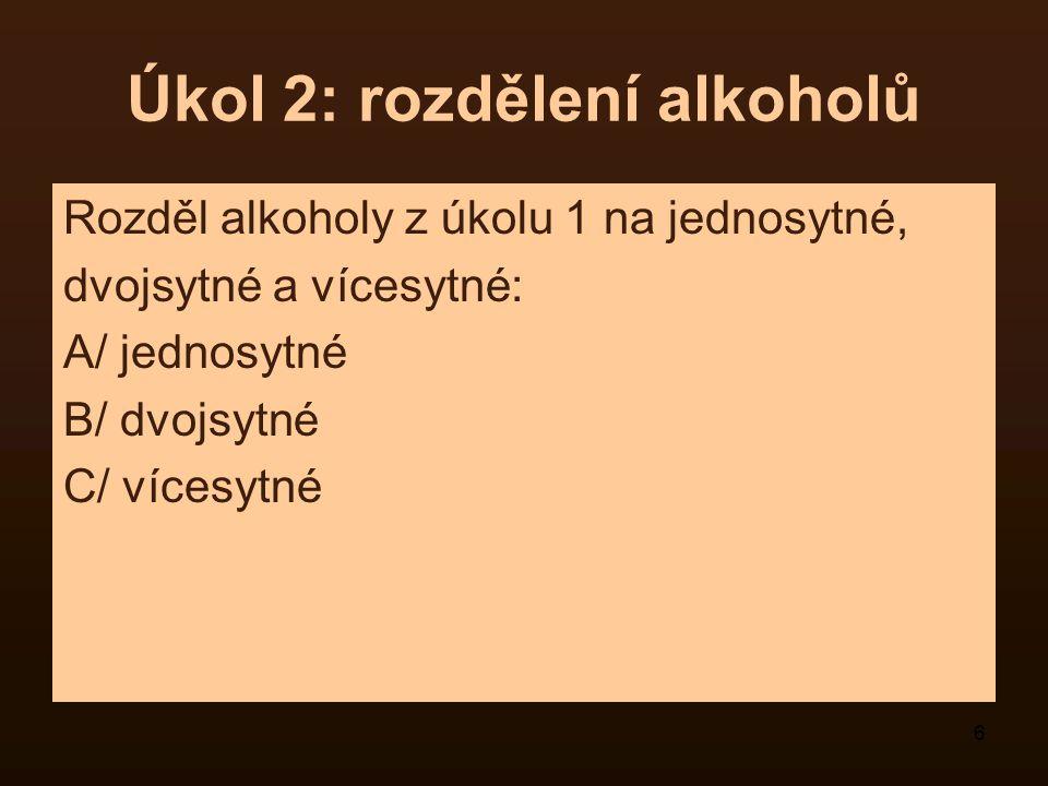 Úkol 2: rozdělení alkoholů