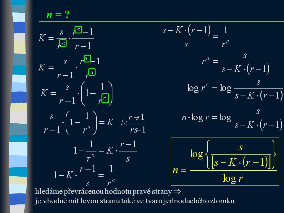 n = hledáme převrácenou hodnotu pravé strany 