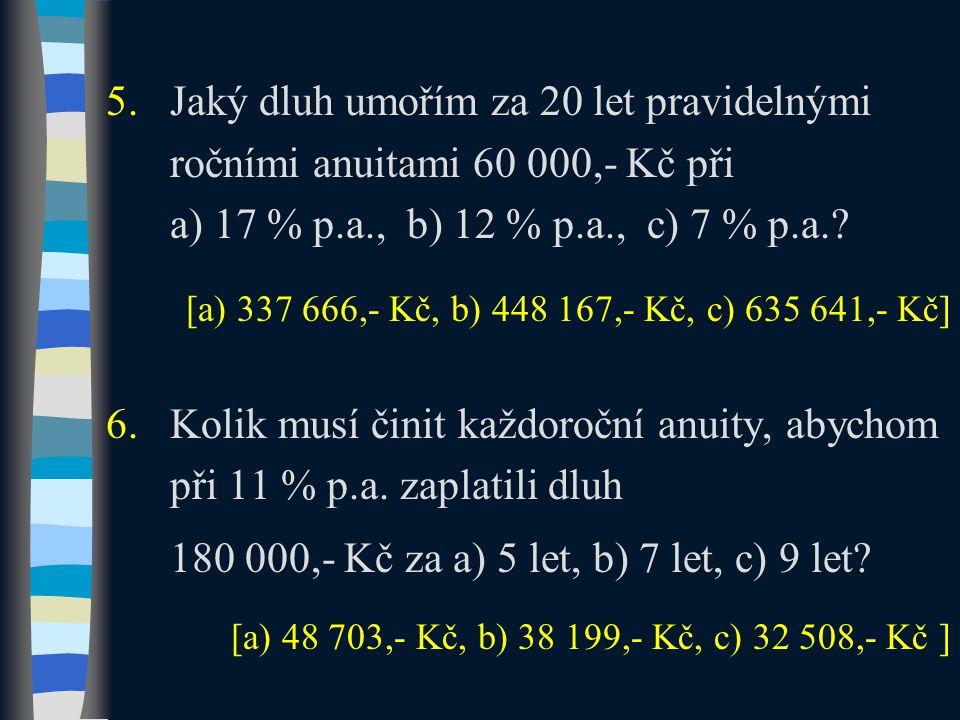 180 000,- Kč za a) 5 let, b) 7 let, c) 9 let