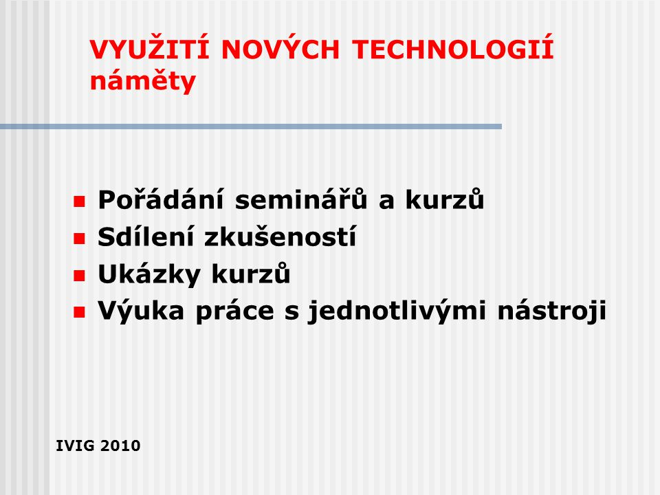 VYUŽITÍ NOVÝCH TECHNOLOGIÍ náměty