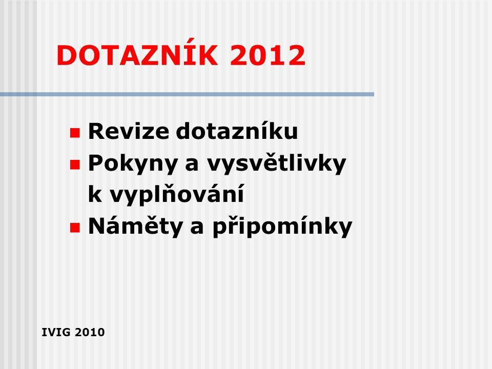 DOTAZNÍK 2012 Revize dotazníku Pokyny a vysvětlivky k vyplňování