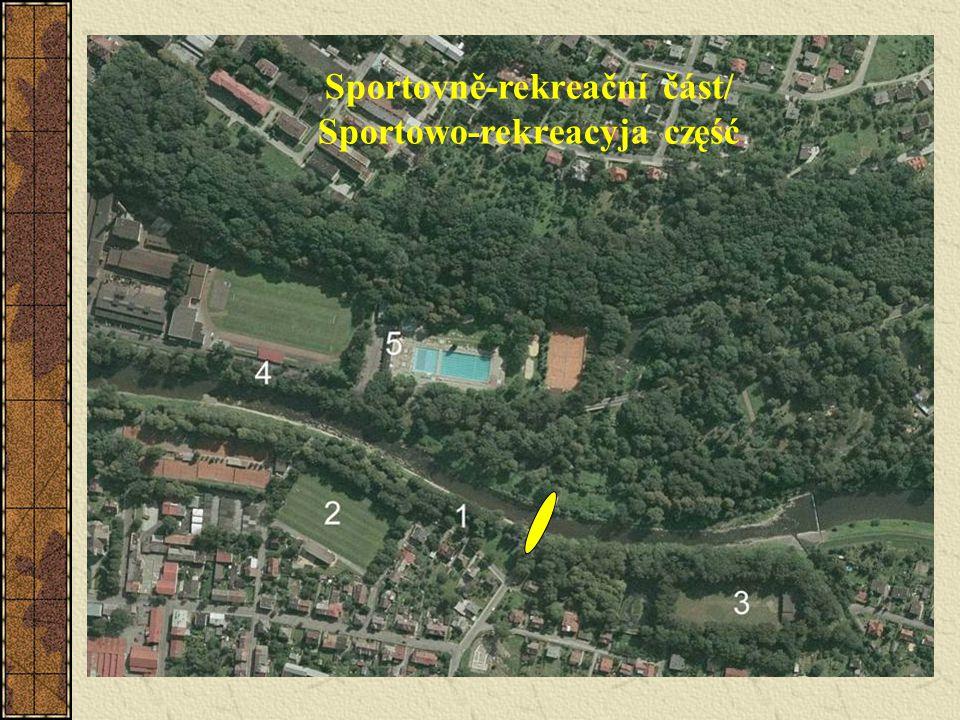 Sportovně-rekreační část/ Sportowo-rekreacyja część