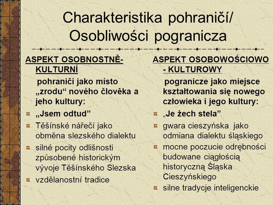 Charakteristika pohraničí/ Osobliwości pogranicza