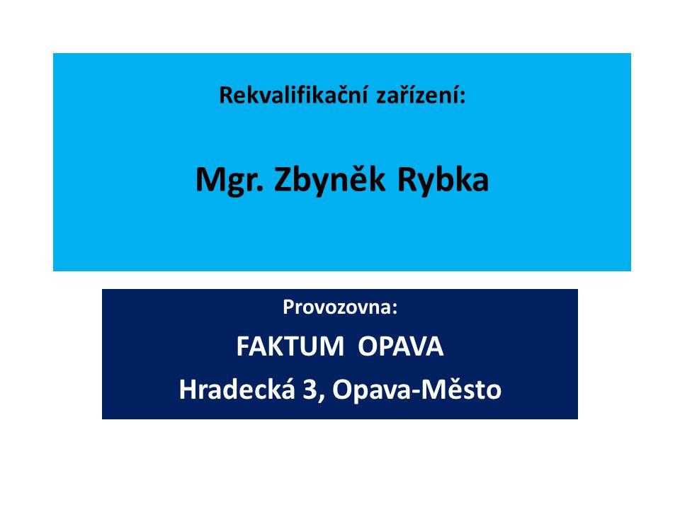 Rekvalifikační zařízení: Mgr. Zbyněk Rybka