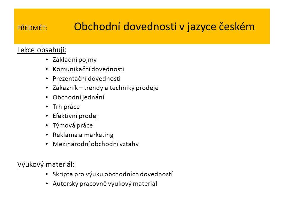 PŘEDMĚT: Obchodní dovednosti v jazyce českém