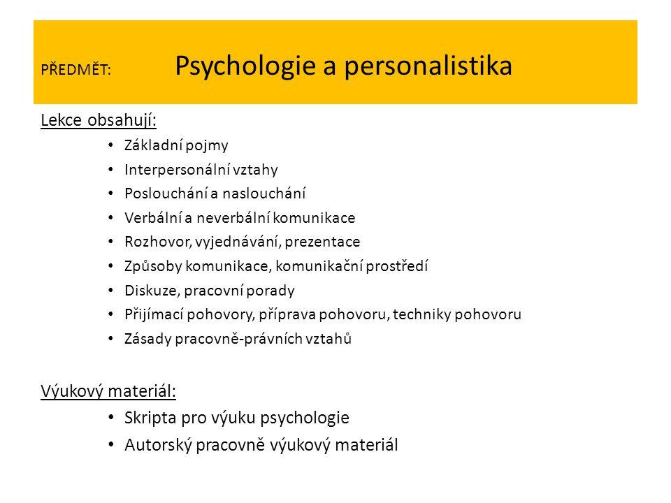 PŘEDMĚT: Psychologie a personalistika