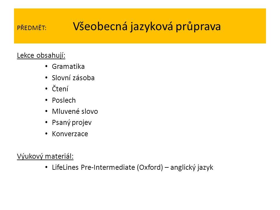 PŘEDMĚT: Všeobecná jazyková průprava