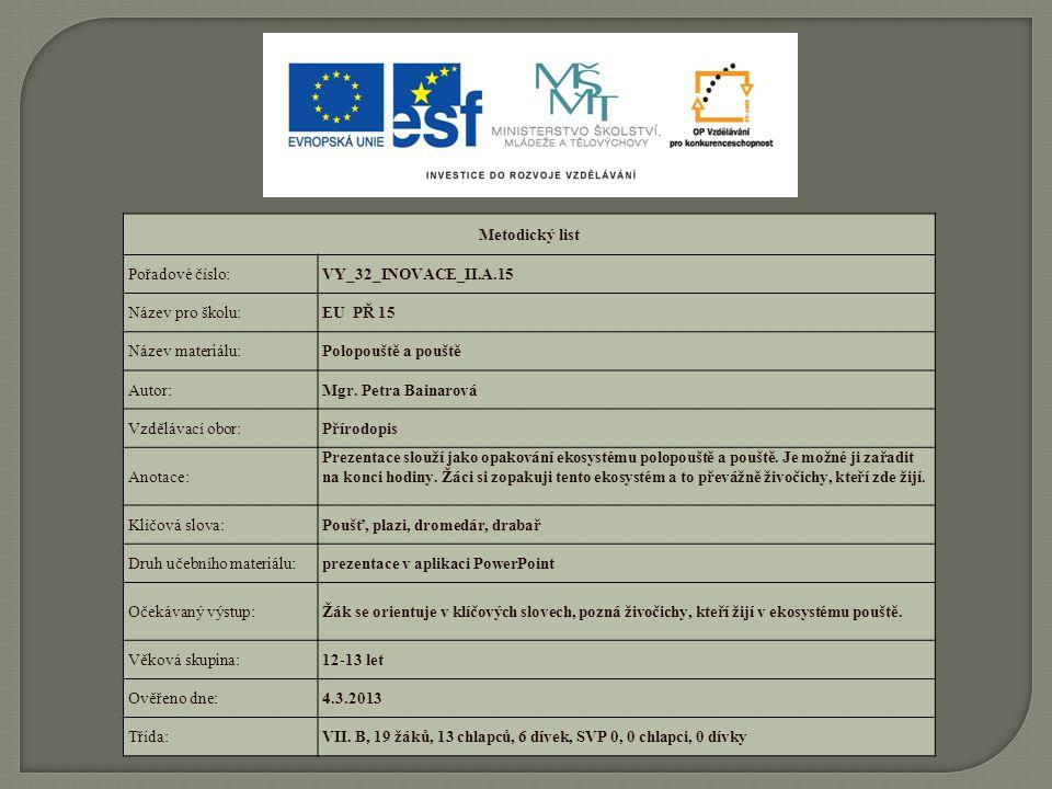 Metodický list Pořadové číslo: VY_32_INOVACE_II.A.15. Název pro školu: EU PŘ 15. Název materiálu:
