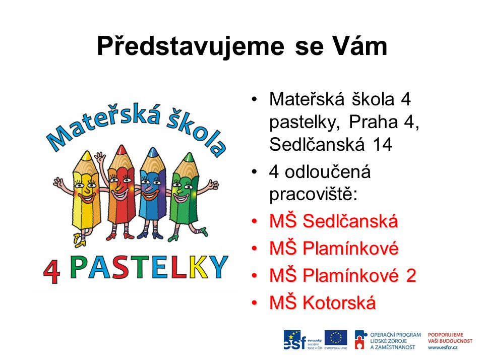 Představujeme se Vám Mateřská škola 4 pastelky, Praha 4, Sedlčanská 14