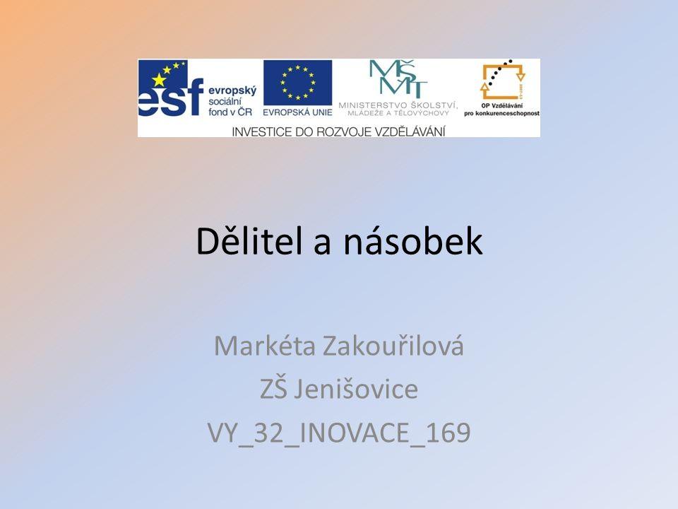Markéta Zakouřilová ZŠ Jenišovice VY_32_INOVACE_169
