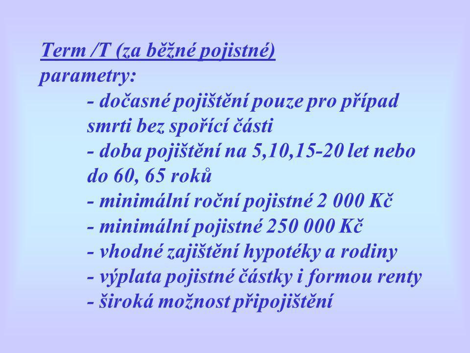 Term /T (za běžné pojistné) parametry: