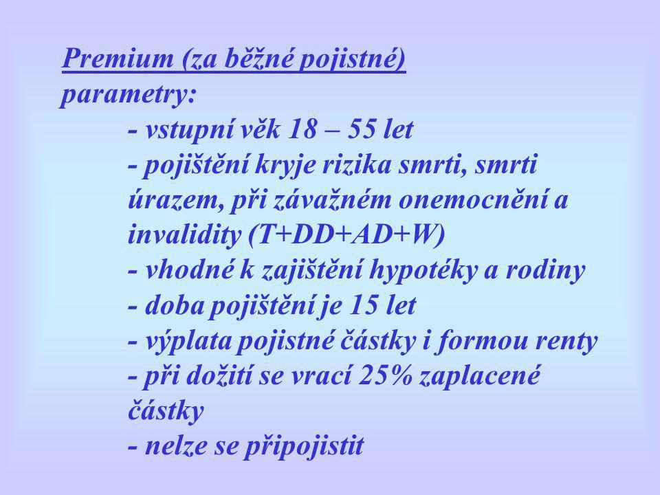 Premium (za běžné pojistné) parametry:. - vstupní věk 18 – 55 let