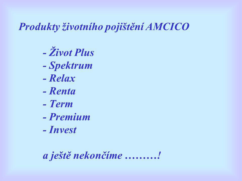 Produkty životního pojištění AMCICO. - Život Plus. - Spektrum. - Relax
