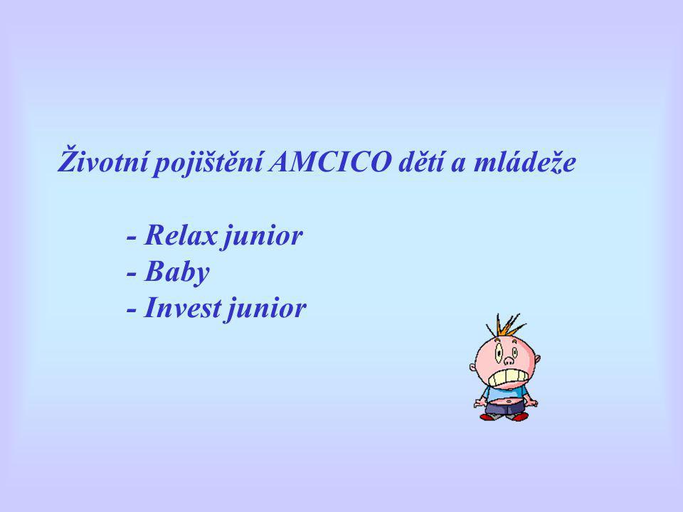 Životní pojištění AMCICO dětí a mládeže. - Relax junior. - Baby