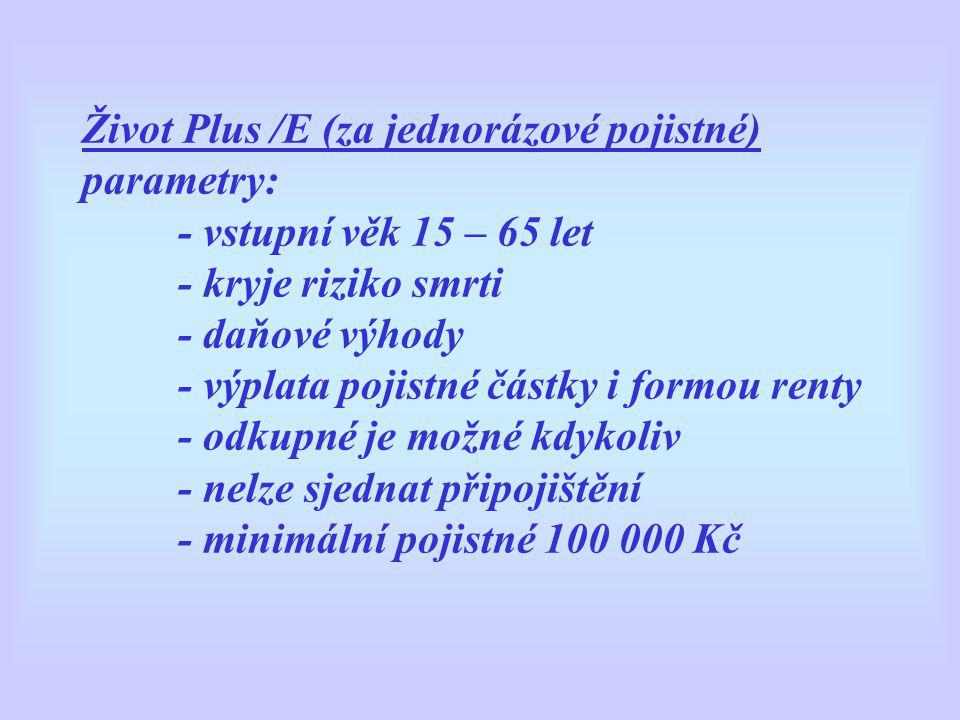 Život Plus /E (za jednorázové pojistné) parametry: