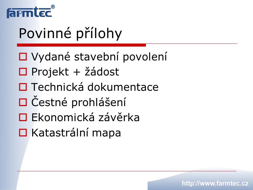 Povinné přílohy Vydané stavební povolení Projekt + žádost