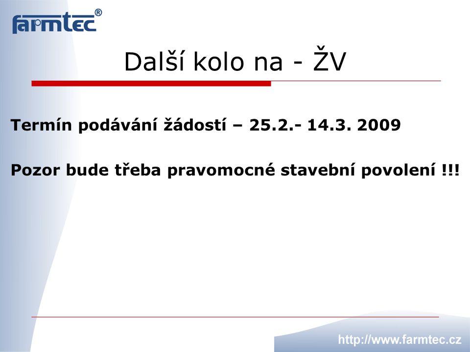Další kolo na - ŽV Termín podávání žádostí – 25.2.- 14.3. 2009