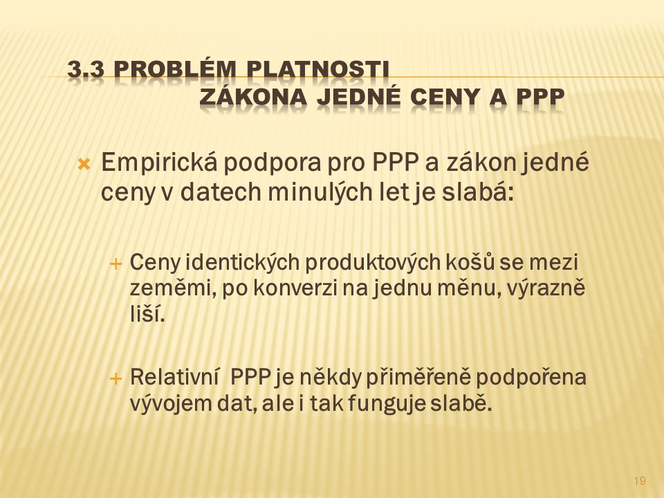 3.3 Problém platnosti zákona jedné ceny a PPP